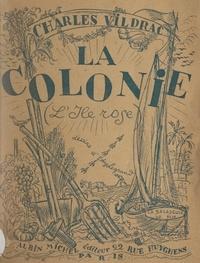 Charles Vildrac et Edy Legrand - La colonie (L'île Rose).