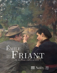 Charles Villeneuve de Janti - Emile Friant 1863-1932 - Le dernier naturaliste ?.