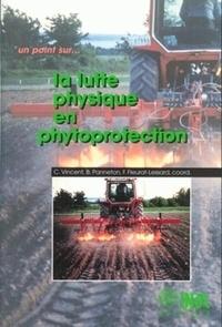Charles Vincent et Bernard Panneton - La lutte physique en phytoprotection.