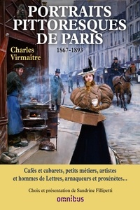 Charles Virmaître - Portraits pittoresques de Paris - Anthologie (1867-1893).