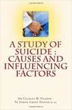 Charles W. Pilgrim et Edwin Grant Dexter - A Study of Suicide - Causes and Influencing Factors.