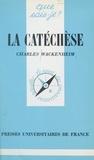 Charles Wackenheim et Paul Angoulvent - La catéchèse.