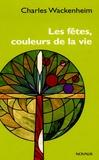 Charles Wackenheim - Les fêtes, couleurs de la vie.