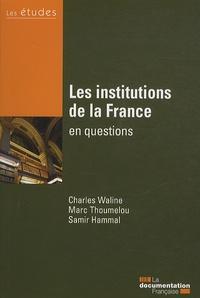 Les institutions de la France en questions - Charles Waline |