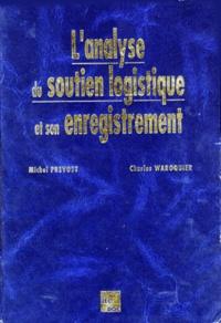 Charles Waroquier et Michel Prévost - L'analyse du soutien logistique et son enregistrement - Analyse fonctionnelle, analyse de la valeur....