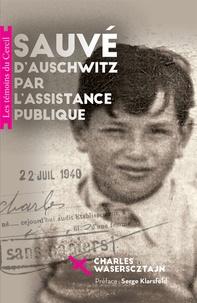 Charles Waserscztajn - Sauvé d'Auschwitz par l'Assistance publique.