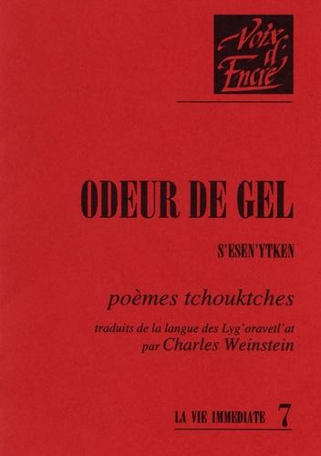 Charles Weinstein - Odeur de gel - Poèmes tchouktches.