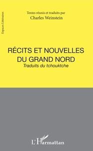 Charles Weinstein - Récits et nouvelles du Grand Nord.