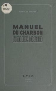 Charles Welter - Manuel du charbon américain - À l'usage des acheteurs européens.