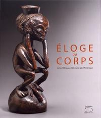 Charles-Wesley Hourdé et Jean-Pierre Weill - Eloge du corps - Arts d'Afrique, d'Amérique et d'Océanie.