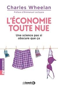 Jean-François Caulier et Charles Wheelan - L'économie toute nue - Une science pas si obscure que ça.