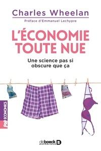 Charles Wheelan - L'économie toute nue - Une science pas si obscure que ça.