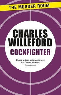 Charles Willeford - Cockfighter.