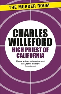 Charles Willeford - High Priest of California.