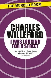 Charles Willeford - I Was Looking For a Street.