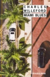 Charles Willeford - Miami blues.
