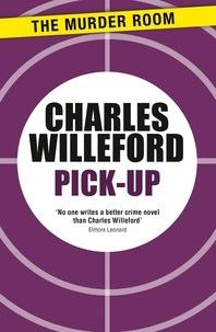 Charles Willeford - Pick-Up.