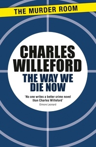 Charles Willeford - The Way We Die Now.