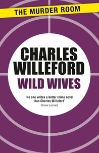 Charles Willeford - Wild Wives.