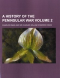 Charles William Chadwick Oman et Charles Oman - A History of the Peninsular War - Volume 2.