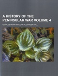 Charles William Chadwick Oman et John Alexander Hall - A History of the Peninsular War - Volume 4.