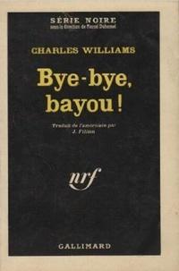 Charles Williams - Bye-bye bayou !.