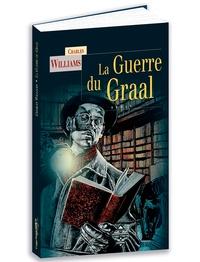 Charles Williams - La guerre du Graal.