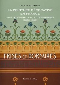 Charles Woehrel - La peinture décorative dans le journal-manuel de peintures - Frises et bordures.