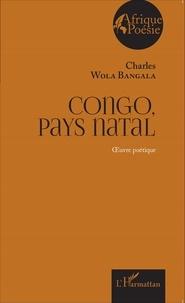 Charles Wola Bangala - Congo, pays natal.