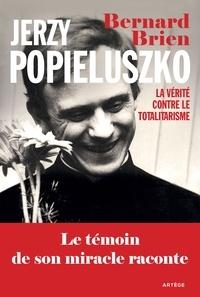 Charles Wright - Jerzy Popieluszko - La vérité contre le totalitarisme.