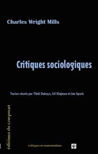 Charles Wright Mills - Critiques sociologiques.