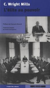 Charles Wright Mills - L'élite au pouvoir.