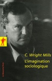 Charles Wright Mills - L'imagination sociologique.