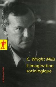 Charles Wright Mills - L'imagination sociologique.