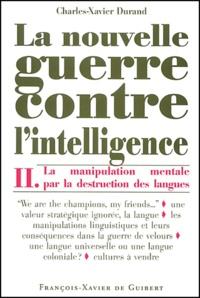 La nouvelle guerre contre lintelligence. Tome 2, La manipulation mentale par la destruction des langues.pdf