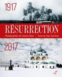Charles Xelot et Lilya Tourkina - Résurrection 1917-2017.