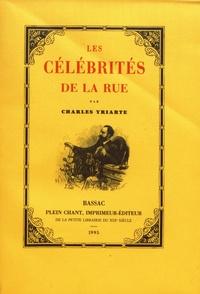 Charles Yriarte - Les célébrités de la rue.