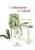 Charles-Yves Guyon - L'ordonnance du colonel.
