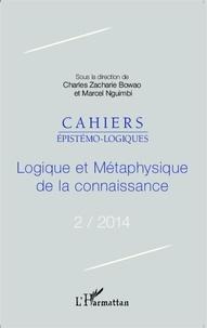 Charles Zacharie Bowao et Marcel Nguimbi - Cahiers épistémo-logiques N° 2/2014 : Logique et métaphysique de la connaissance.