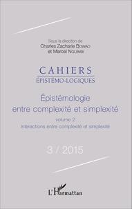 Charles Zacharie Bowao - Epistémologie : entre complexité et simplexité - Tome 2, Interactions entre complexité et simplexité.