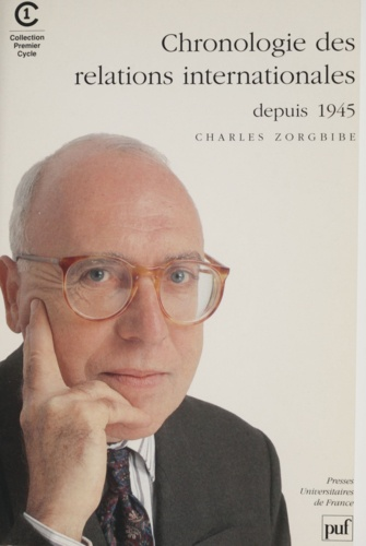 Charles Zorgbibe - Chronologie des relations internationales - Depuis 1945.