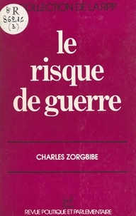 Charles Zorgbibe - Le Risque de guerre.