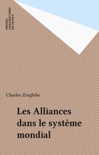 Charles Zorgbibe - Les Alliances dans le système mondial.
