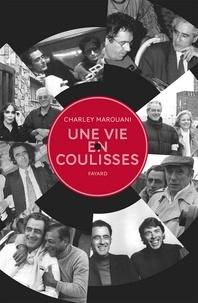 Une vie en coulisses - Charley Marouani - Format ePub - 9782213665306 - 14,99 €