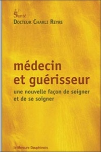 Médecin et guérisseur - Une nouvelle façon de soigner et de se soigner.pdf
