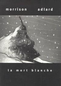 Charlie Adlard et Robbie Morrison - LA MORT BLANCHE.