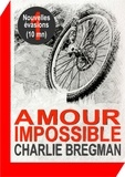 Charlie Bregman - Amour impossible.