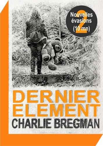 Charlie Bregman - Dernier élément.