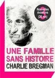 Charlie Bregman - Une famille sans histoire.