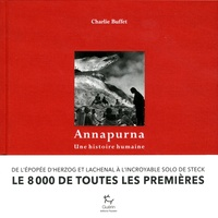 Charlie Buffet - Annapurna - Une histoire humaine.